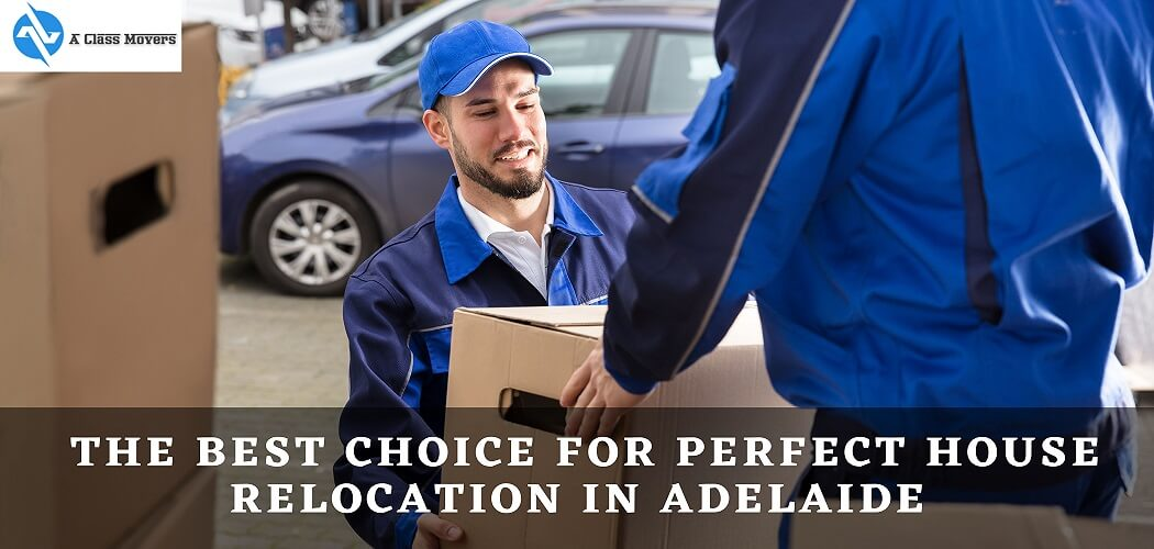 The Best Choice For Perfect House Relocation In Adelaide
